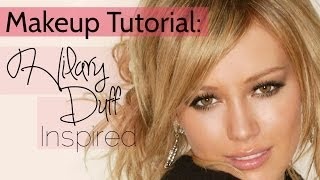 Makeup Tutorial: Hilary Duff inspired