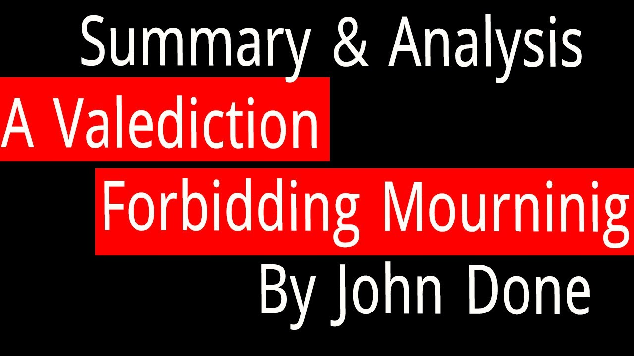 A Valediction Forbidding Mourning By John Donne Summary And Analysi Youtube Theme Critically Analyse Poem