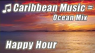 CARIBBEAN ISLAND MUSIC Relax Instrumental Happy Hour Tropical Beach Songs Studying Reading Playlist