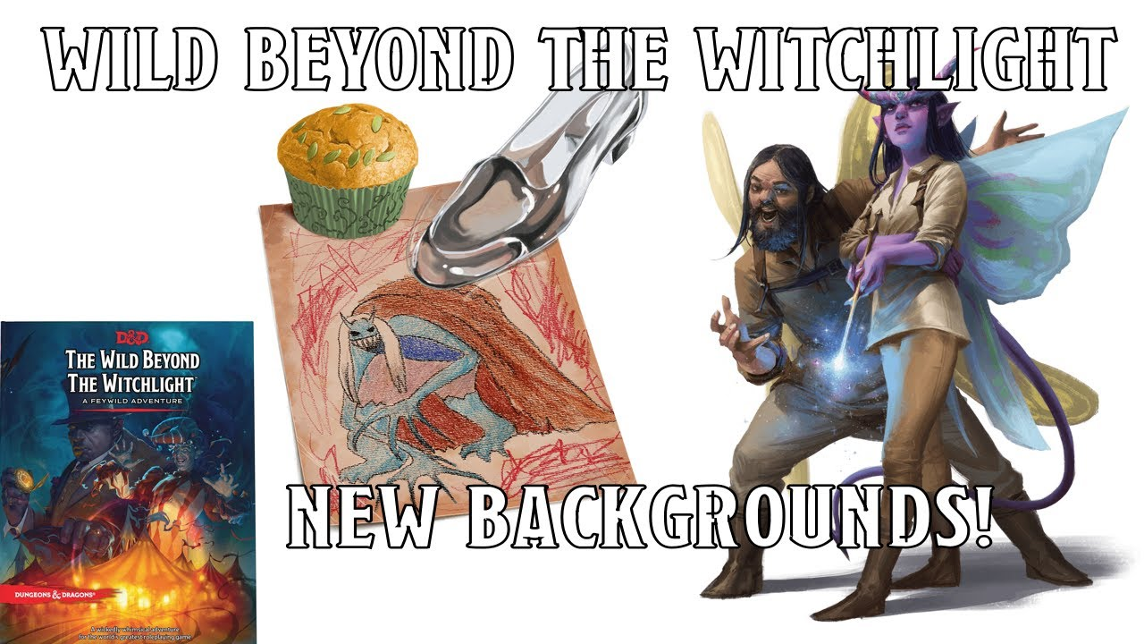 New Backgrounds in Wild Beyond the Witchlight   Nerd Immersion