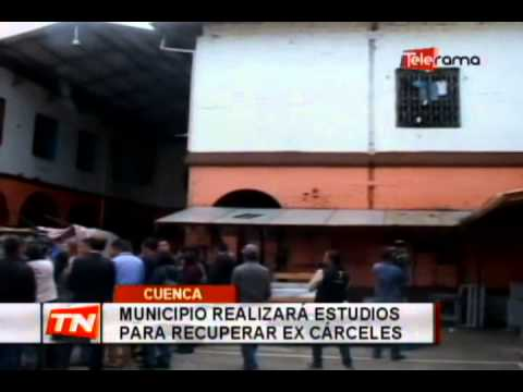 Municipio realizará estudios para recuperar ex cárceles