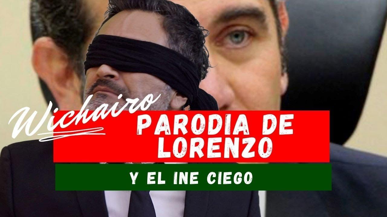Canción de Lorenzo y el INE. PARODIA WICHA