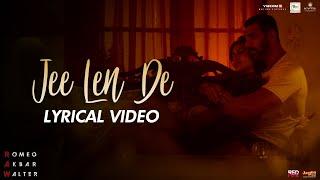 Jee Len De | Lyrical Video | Mohit Chauhan | RAW | John Abraham | Mouni Roy | Jackie Shroff