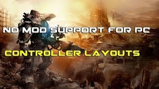 Titanfall News! No Mod Support For PC and Controller Layouts