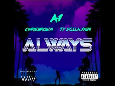 A1 Ft Chris Brown & Ty Dolla Sign - Always