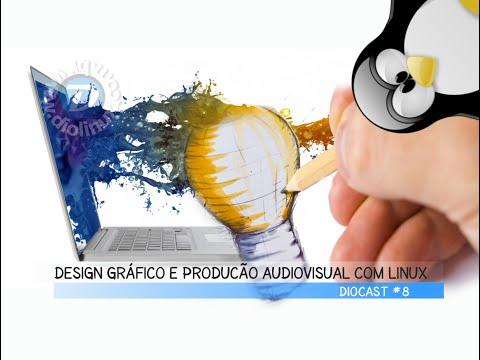 Design Gráfico e Produção Audiovisual com Linux - DioCast #8