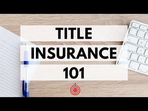 What Is Title Insurance And What Does It Cover?