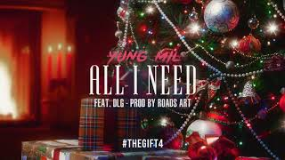 Yung Mil - All I Need FT. DLG #TheGift4