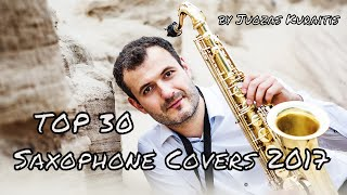 Baixar TOP 30 Saxophone Covers of Popular Songs 2017, Greatest Hits of 2017-2018 by Juozas Kuraitis