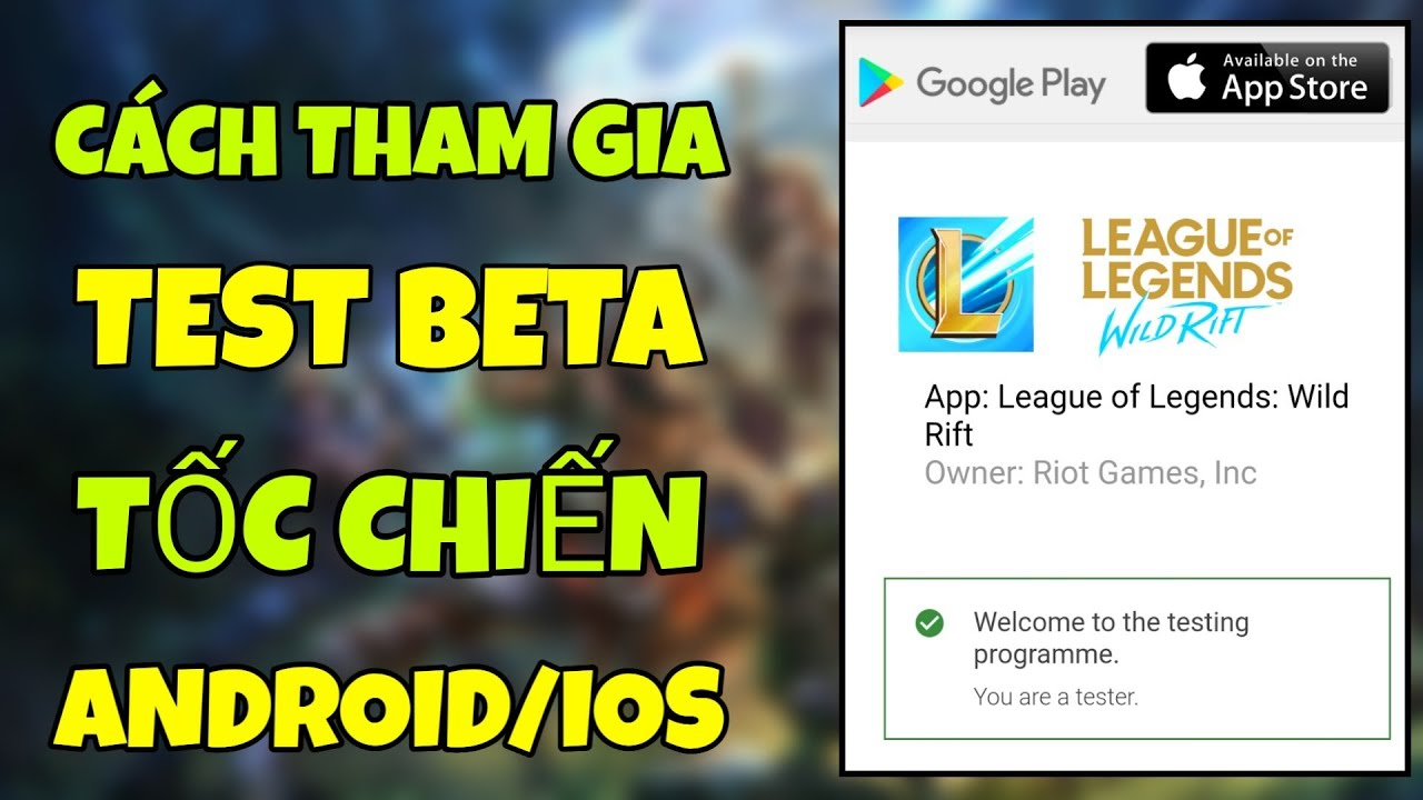 LOL MOBILE - CÁCH THAM GIA TEST BETA LMHT TỐC CHIẾN CHO ANDROID/IOS