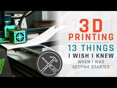 3D Printing: 13 Things I Wish I Knew When I Got Started