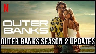 Outer Banks Season 2 - Updates & Release