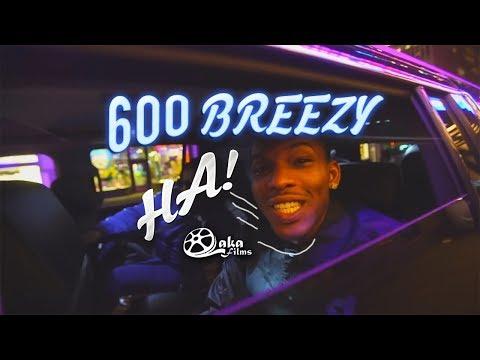 "600 Breezy - ""Ha"" | Laka Films Exclusive"