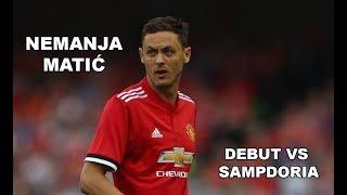 Baixar NEMANJA MATIC Debut vs Sampdoria 2017 (HD)