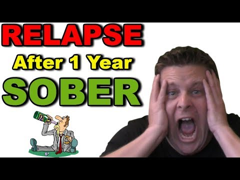Relapse After 1 Year Sober??? – Stuggles Of An Alcoholic