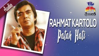 Rachmat Kartolo - Patah Hati (Official Audio)