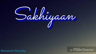 SAKHIYAAN | Lyrics || Maninder Buttar 🎵