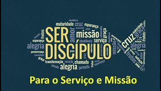 Ser Discípulo - Para o serviço e missão