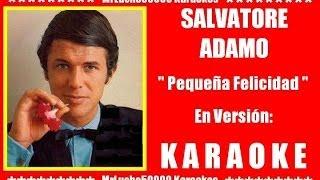 Salvatore Adamo - Pequeña Felicidad ( KARAOKE DEMO Nº 02 )