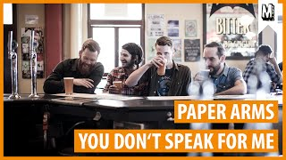 Paper Arms - You Don't Speak For Me (Audio Stream)