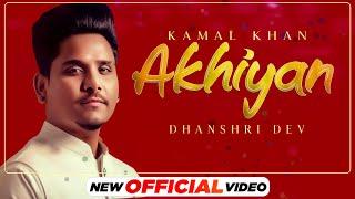 The Classics Live | Akhiyan (Official Video) | Kamal Khan | Dhanshri Dev | Latest Punjabi Songs 2021