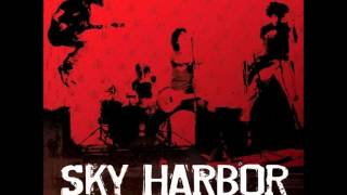 Watch Sky Harbor Where Did You Come From video