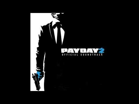 Payday 2 Official Soundtrack - #37 Kicking Ass And Taking Names