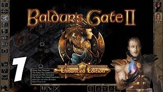 Let's Play Baldur's Gate II: Enhanced Edition [Part 1] - The Great Escape -  Gameplay Walkthrough