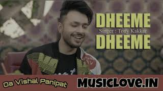 Dheeme Dheeme Remix By Dj Vishal Panipat Mp 3 Song डिस्क्रिप्शन 👇