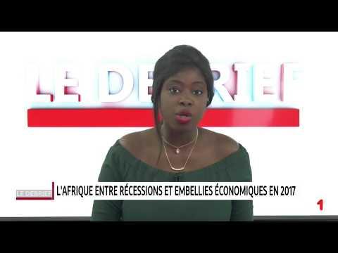 DEBRIEF DAKAR : L'afrique entre récessions et embellies économiques en 2017