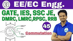 6:00 PM - Electrical Engineering 2018 by Ashish Sir   Commutation