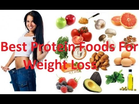 11 Best Protein Foods For Weight Loss 2018 - YouTube