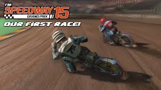 MY FIRST RACE! - FIM SPEEDWAY GRAND PRIX 15 GAMEPLAY - PC