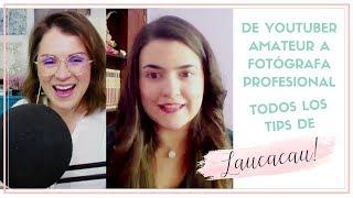 Cómo cambiar tu vida: De youtuber amateur a fotógrafa profesional | Entrevista con Laucacau