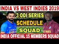 INDIA VS WEST INDIES 2019 ODI SERIES SCHEDULE, INDIA SQUAD, FIXTURES, DATE & TIME