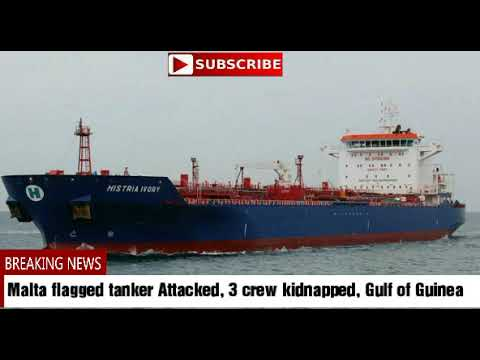 malta-flagged-tanker-attacked,-3-crew-kidnapped,-gulf-of-guinea