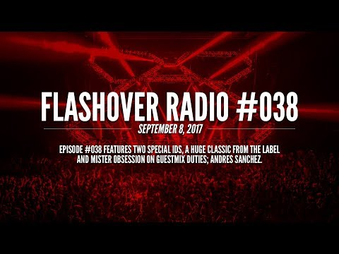 Flashover Radio #038 (Andres Sanchez Guestmix) - September 8, 2017
