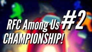 RFC Among Us Championship #2!! 20 COMPETITORS, 1 WINNER