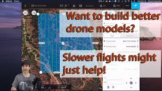 Drone Flight Speed impacts the quality of your drone models.