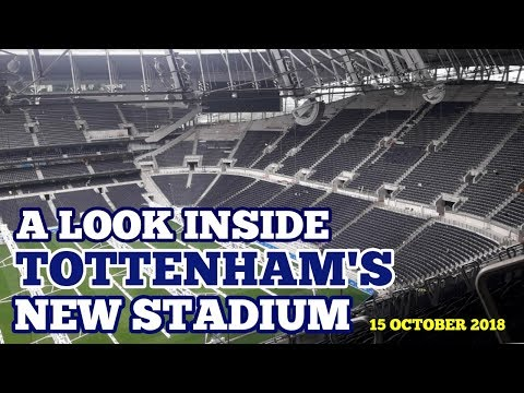 UPDATE AT TOTTENHAM'S NEW STADIUM: A Look Inside Our New Home - 15 October 2018