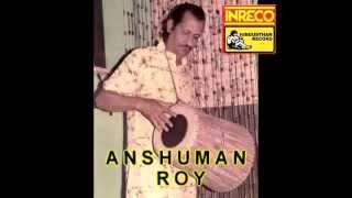 BHADORO ASHINO MASEI BHROMOR BOSE KANCHAQ BANSE---------SONG OF ANSHUMAN ROY