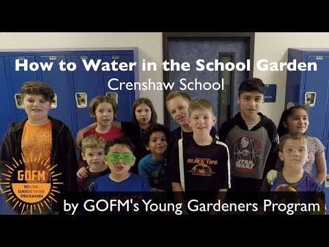 How to Water in the Crenshaw School Garden with your Class