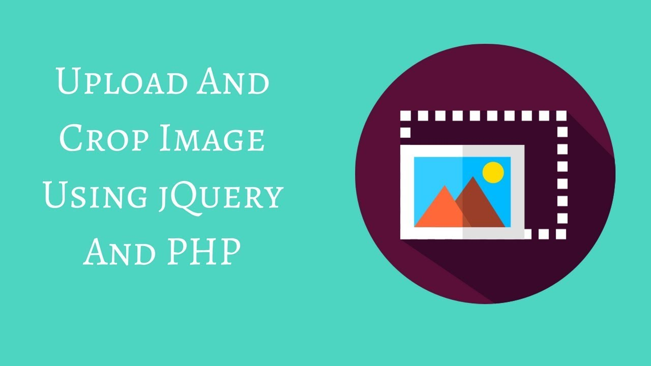 How To Upload, Crop And Resize Image Using jQuery And PHP