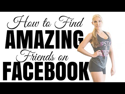 How to Find Amazing Friends on Facebook