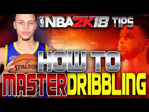 NBA 2K18 Dribbling Tips & Tutorial | How to MASTER Dribbling!