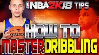 NBA 2K18 Dribbling Tips & Tutorial   How to MASTER Dribbling!