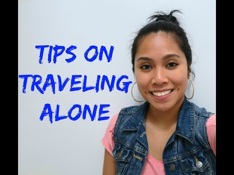 Tips on Traveling Alone - Travel with Arianne - Travel Tips episode #4