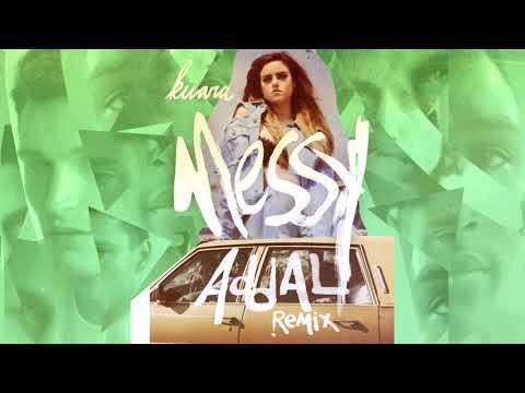 Kiiara - Messy (Addal Remix)