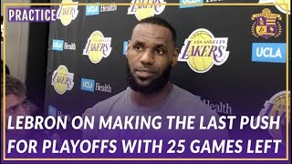 Lakers Interview: LeBron on  Making A Push For Playoffs and How He likes Feeling Uncomfortable