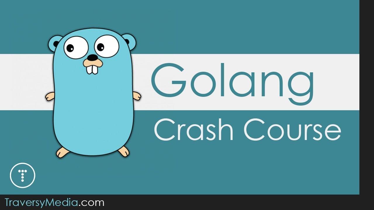 Go / Golang Crash Course